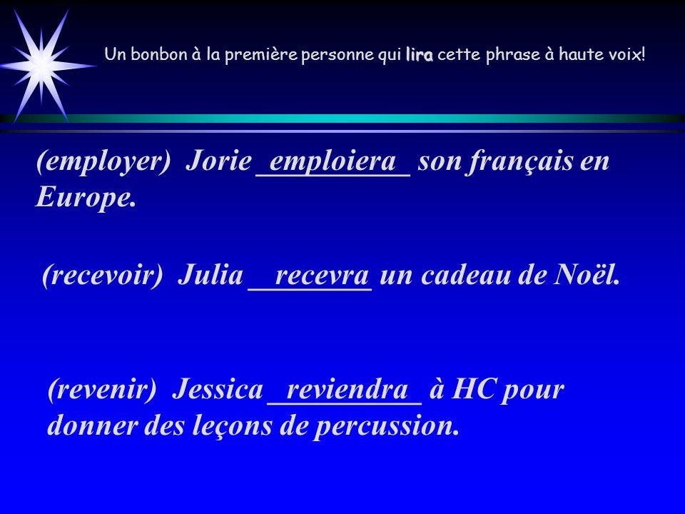 (employer) Jorie __________ son français en Europe.