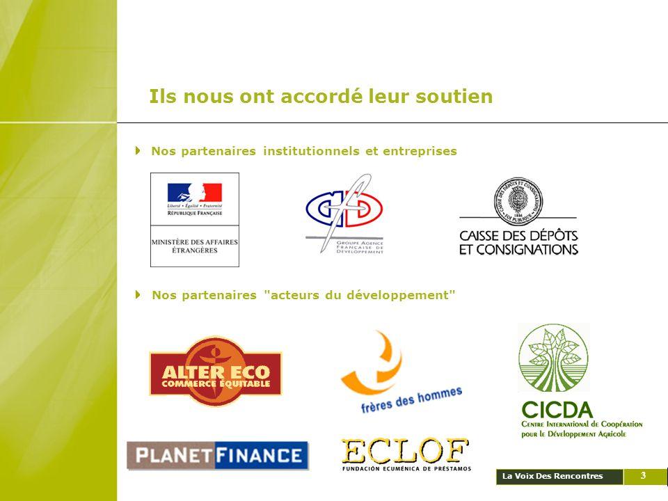 La Voix Des Rencontres Ils nous ont accordé leur soutien 3 Nos partenaires institutionnels et entreprises Nos partenaires