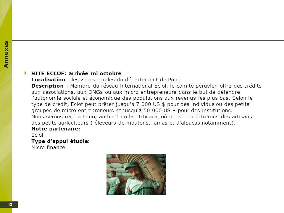 Annexes 42 SITE ECLOF: arrivée mi octobre Localisation : les zones rurales du département de Puno. Description : Membre du réseau international Eclof,