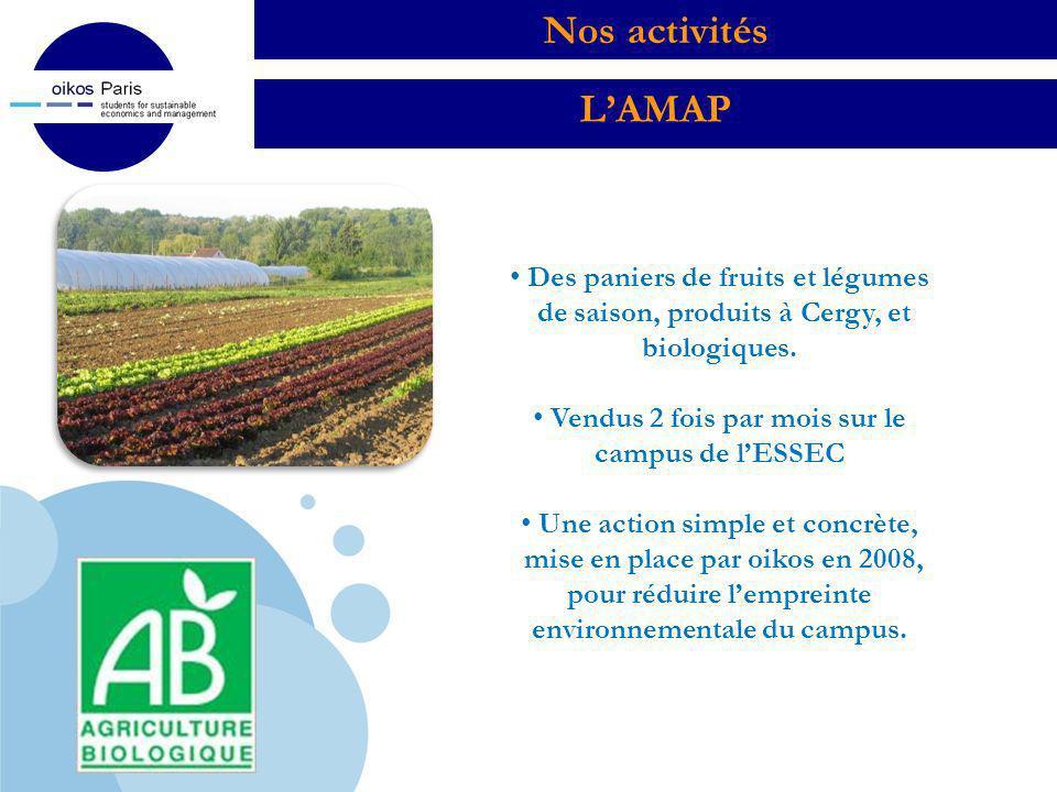 Company LOGO Nos activités Des paniers de fruits et légumes de saison, produits à Cergy, et biologiques. Vendus 2 fois par mois sur le campus de lESSE