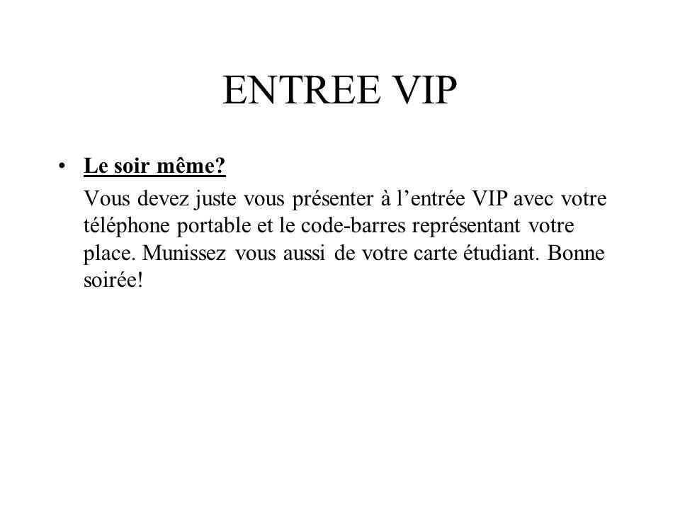 ENTREE VIP Le soir même.