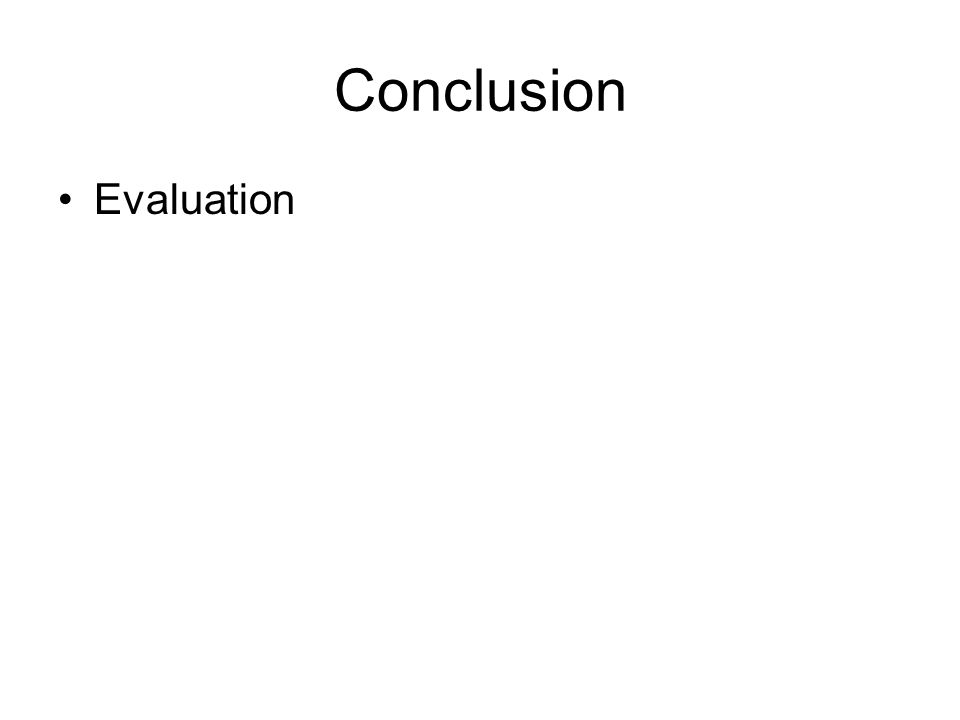 Conclusion Evaluation