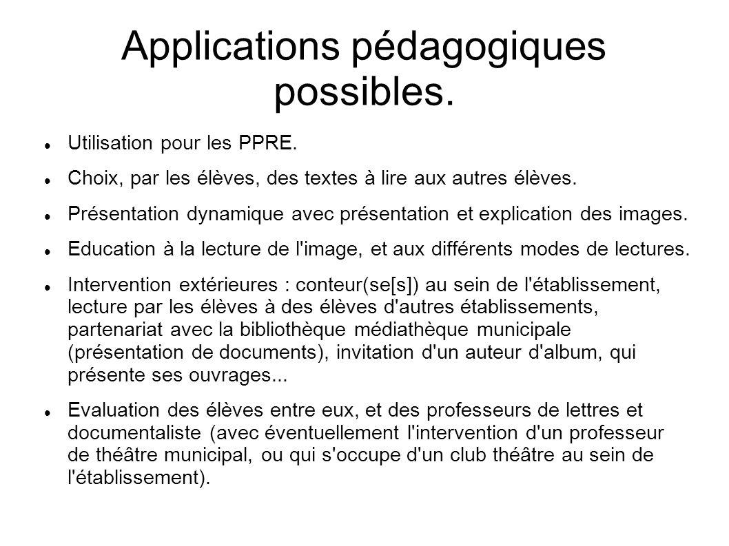 Applications pédagogiques possibles. Utilisation pour les PPRE. Choix, par les élèves, des textes à lire aux autres élèves. Présentation dynamique ave