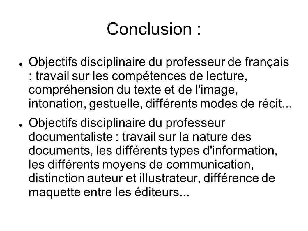 Conclusion : Objectifs disciplinaire du professeur de français : travail sur les compétences de lecture, compréhension du texte et de l'image, intonat