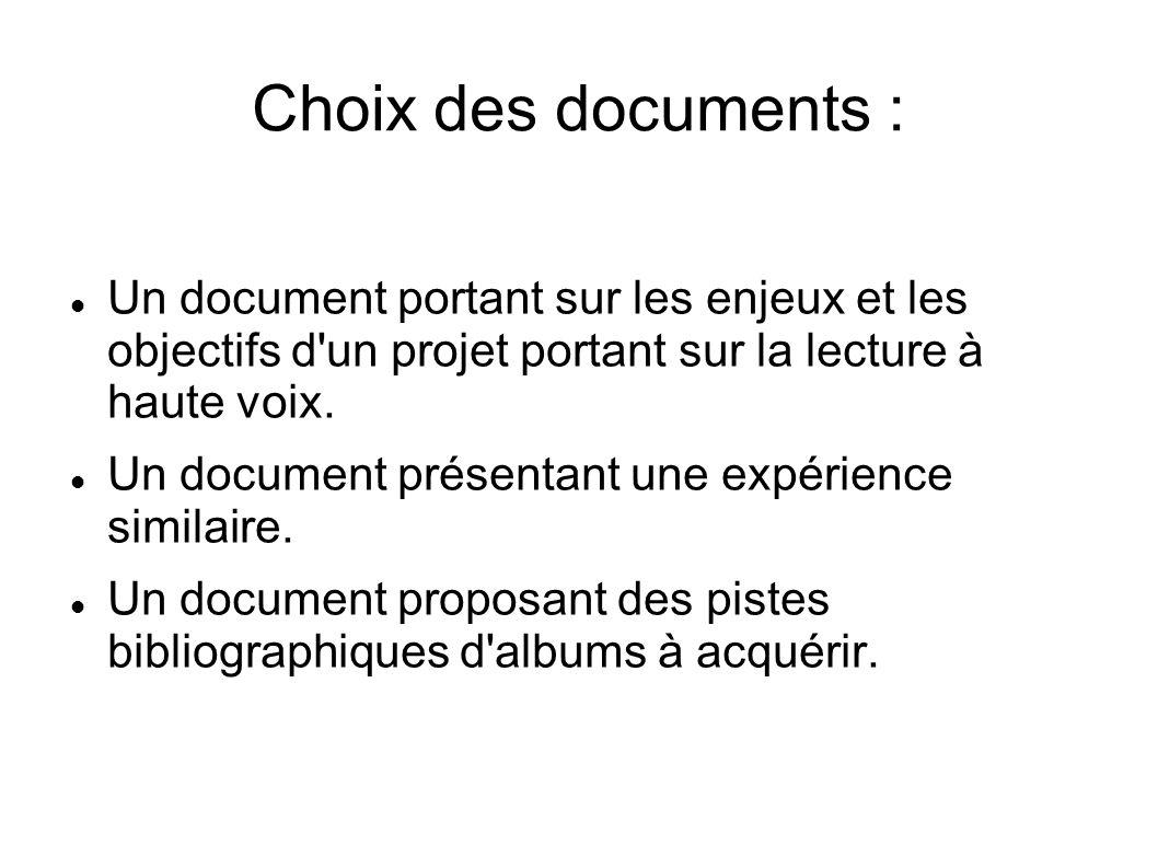 Choix des documents : Un document portant sur les enjeux et les objectifs d'un projet portant sur la lecture à haute voix. Un document présentant une