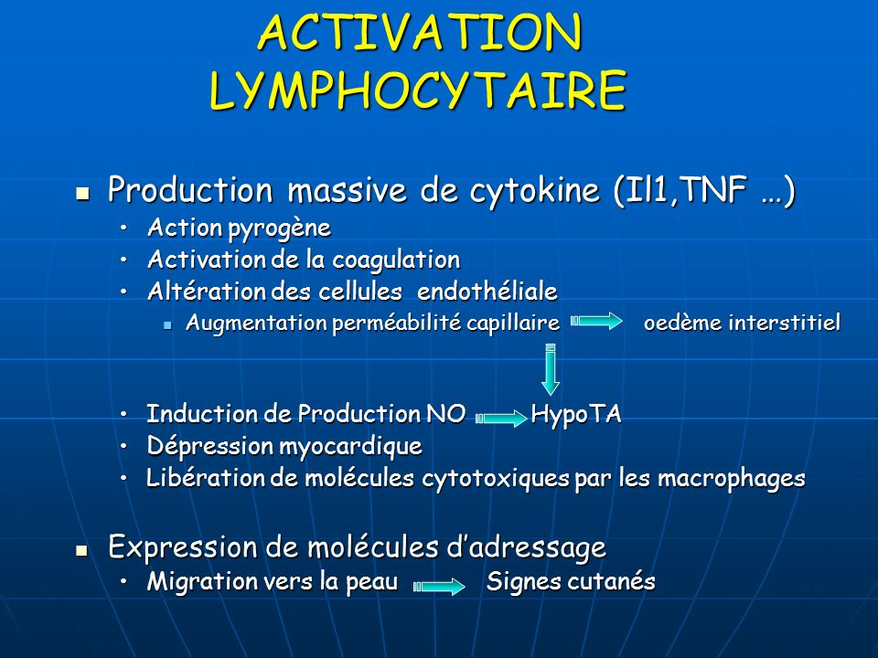 ACTIVATION LYMPHOCYTAIRE Production massive de cytokine (Il1,TNF …) Production massive de cytokine (Il1,TNF …) Action pyrogèneAction pyrogène Activati