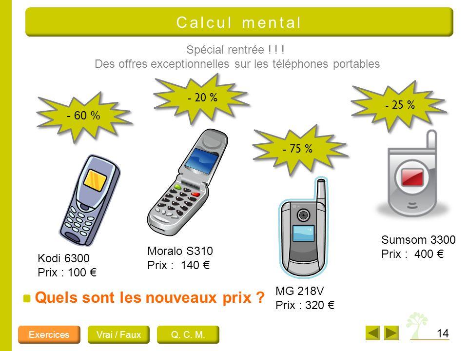14 Spécial rentrée ! ! ! Des offres exceptionnelles sur les téléphones portables Kodi 6300 Prix : 100 Moralo S310 Prix : 140 MG 218V Prix : 320 Sumsom