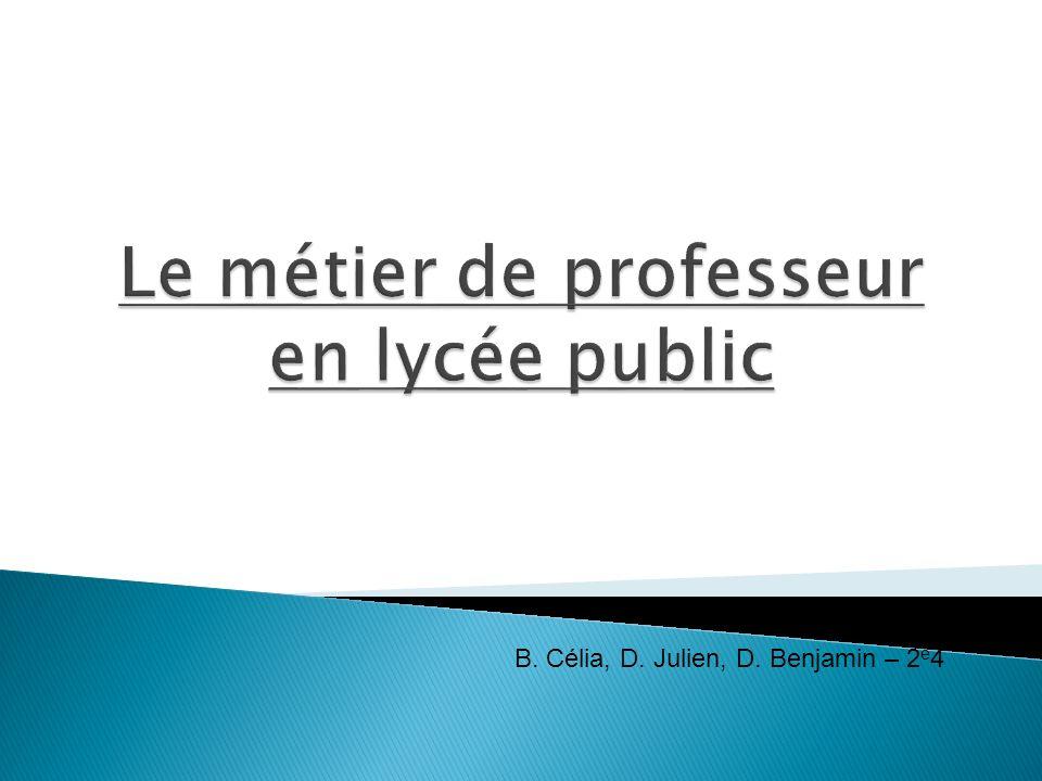 B. Célia, D. Julien, D. Benjamin – 2 e 4