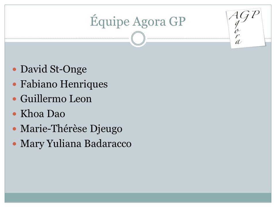 Équipe Agora GP David St-Onge Fabiano Henriques Guillermo Leon Khoa Dao Marie-Thérèse Djeugo Mary Yuliana Badaracco