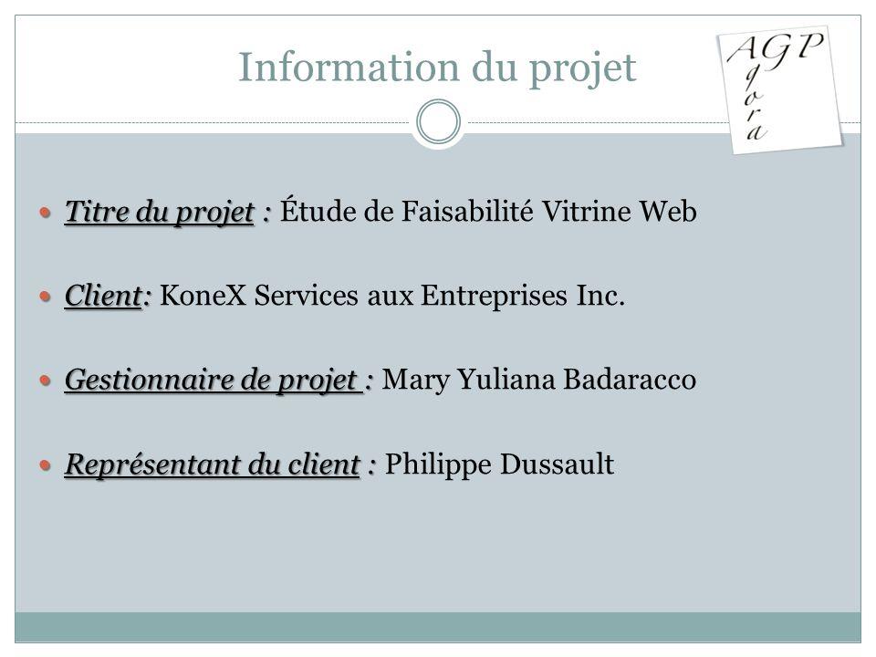 Information du projet Titre du projet : Titre du projet : Étude de Faisabilité Vitrine Web Client: Client: KoneX Services aux Entreprises Inc. Gestion