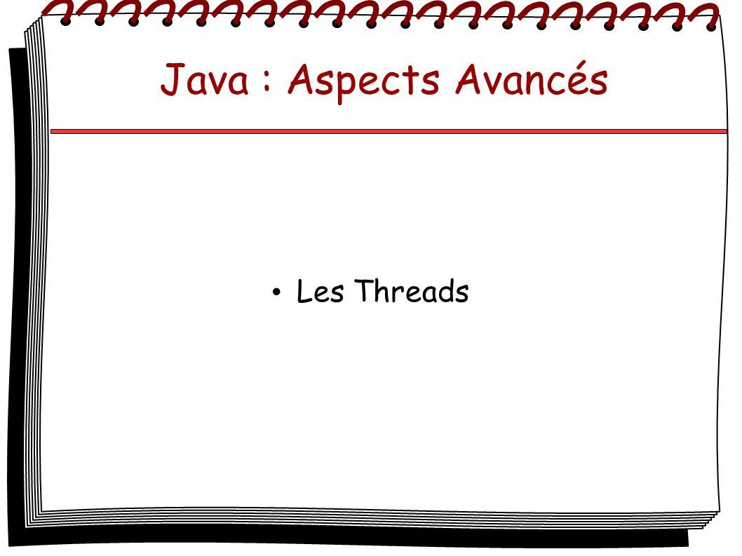 Java : Aspects Avancés Les Threads