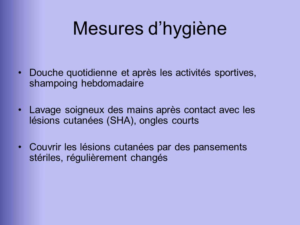 Mesures dhygiène Douche quotidienne et après les activités sportives, shampoing hebdomadaire Lavage soigneux des mains après contact avec les lésions