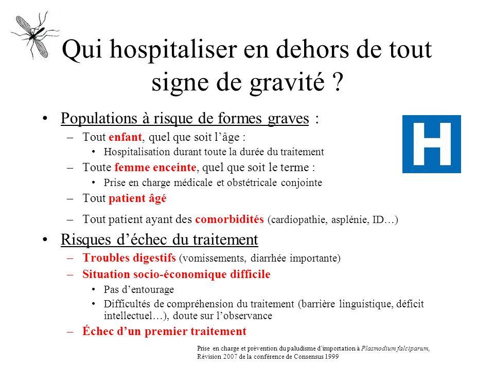 Qui hospitaliser en dehors de tout signe de gravité ? Populations à risque de formes graves : –Tout enfant, quel que soit lâge : Hospitalisation duran