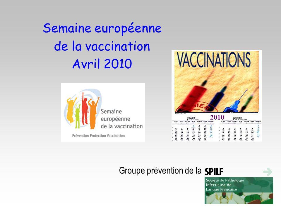 2010 Semaine européenne de la vaccination Avril 2010 Groupe prévention de la