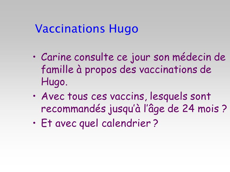 Calendrier vaccinal 2010 simplifié Pas recommandé chez Hugo