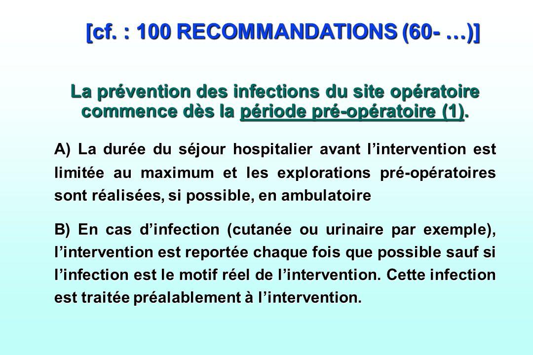 La prévention des infections du site opératoire commence dès la période pré-opératoire (1). A) La durée du séjour hospitalier avant lintervention est
