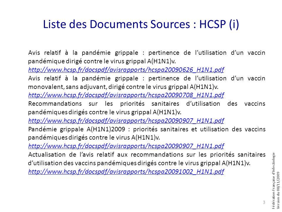 Fédération Française dInfectiologie Version du 08/11/2009 Liste des Documents Sources : HCSP (i) Avis relatif à la pandémie grippale : pertinence de l