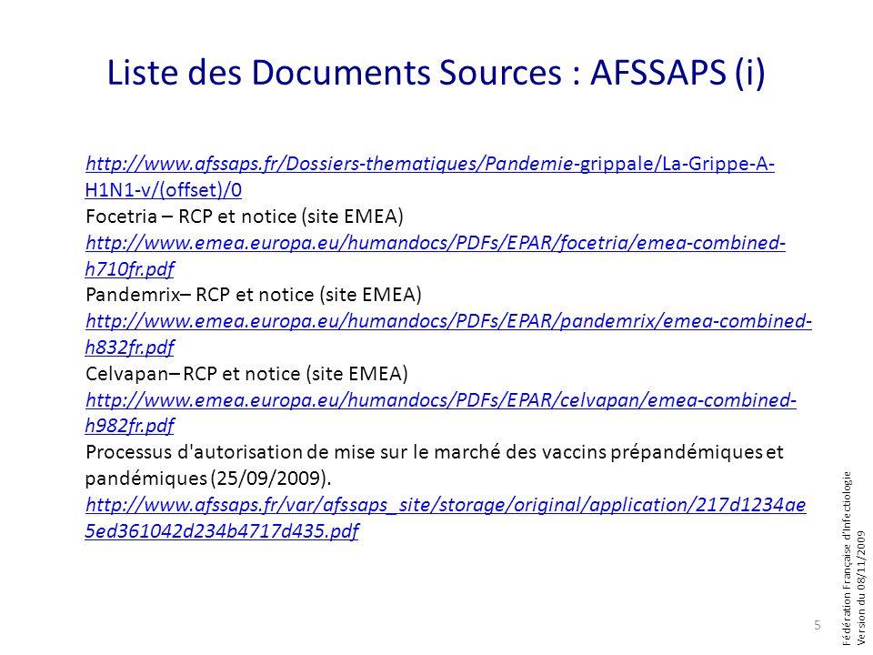 Fédération Française dInfectiologie Version du 08/11/2009 Liste des Documents Sources : AFSSAPS (i) http://www.afssaps.fr/Dossiers-thematiques/Pandemi