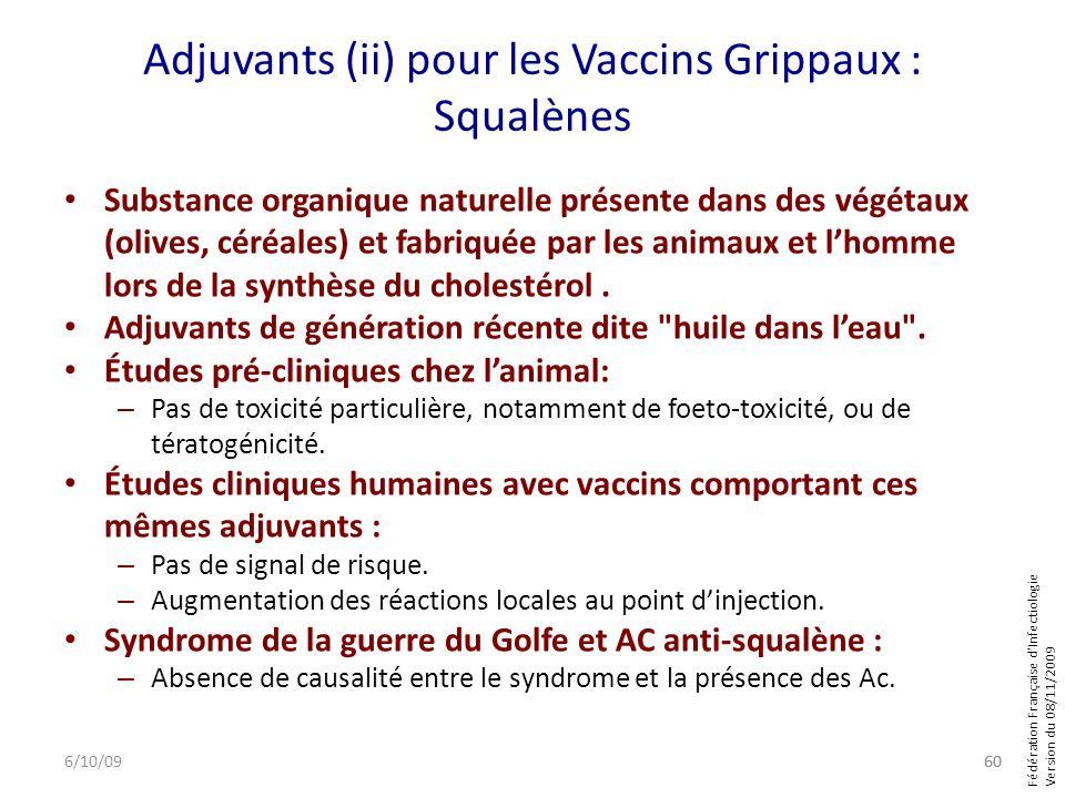 Fédération Française dInfectiologie Version du 08/11/2009 Adjuvants (ii) pour les Vaccins Grippaux : Squalènes Substance organique naturelle présente