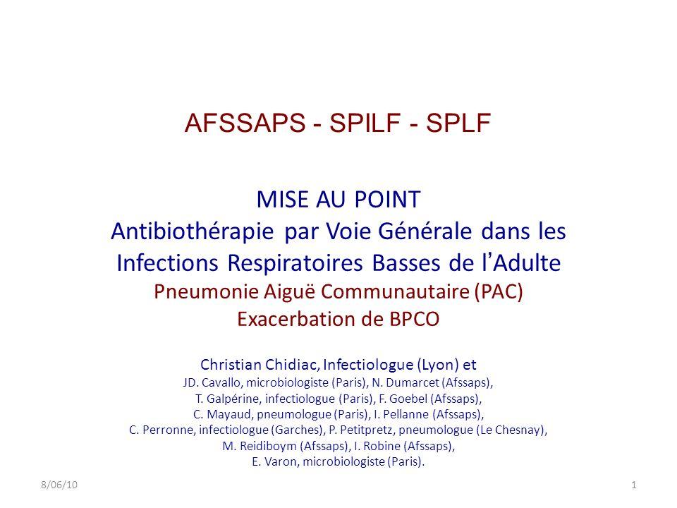 MISE AU POINT Antibiothérapie par Voie Générale dans les Infections Respiratoires Basses de lAdulte Pneumonie Aiguë Communautaire (PAC) Exacerbation d