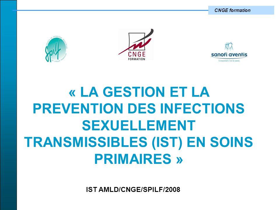 CNGE formation « LA GESTION ET LA PREVENTION DES INFECTIONS SEXUELLEMENT TRANSMISSIBLES (IST) EN SOINS PRIMAIRES » IST AMLD/CNGE/SPILF/2008