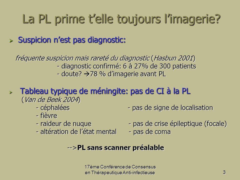 17ème Conférence de Consensus en Thérapeutique Anti-infectieuse3 La PL prime telle toujours limagerie.
