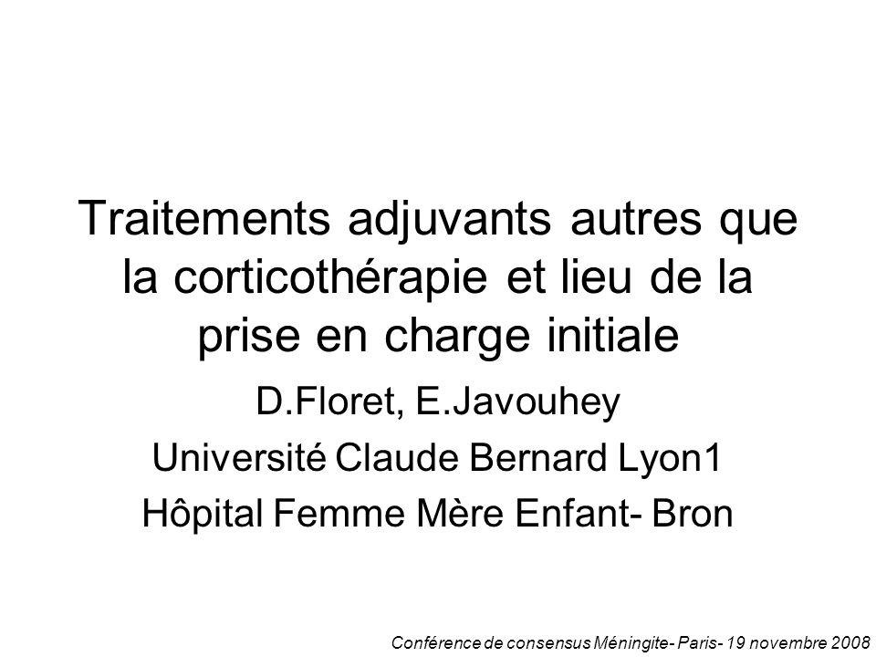 Traitements adjuvants autres que la corticothérapie et lieu de la prise en charge initiale D.Floret, E.Javouhey Université Claude Bernard Lyon1 Hôpita