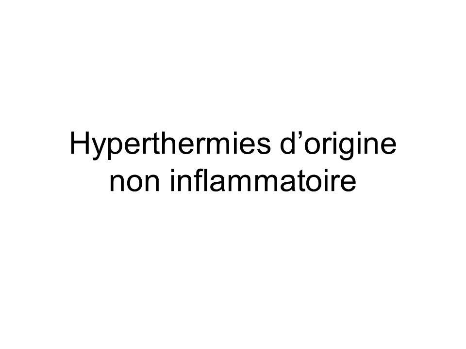 Hyperthermies dorigine non inflammatoire