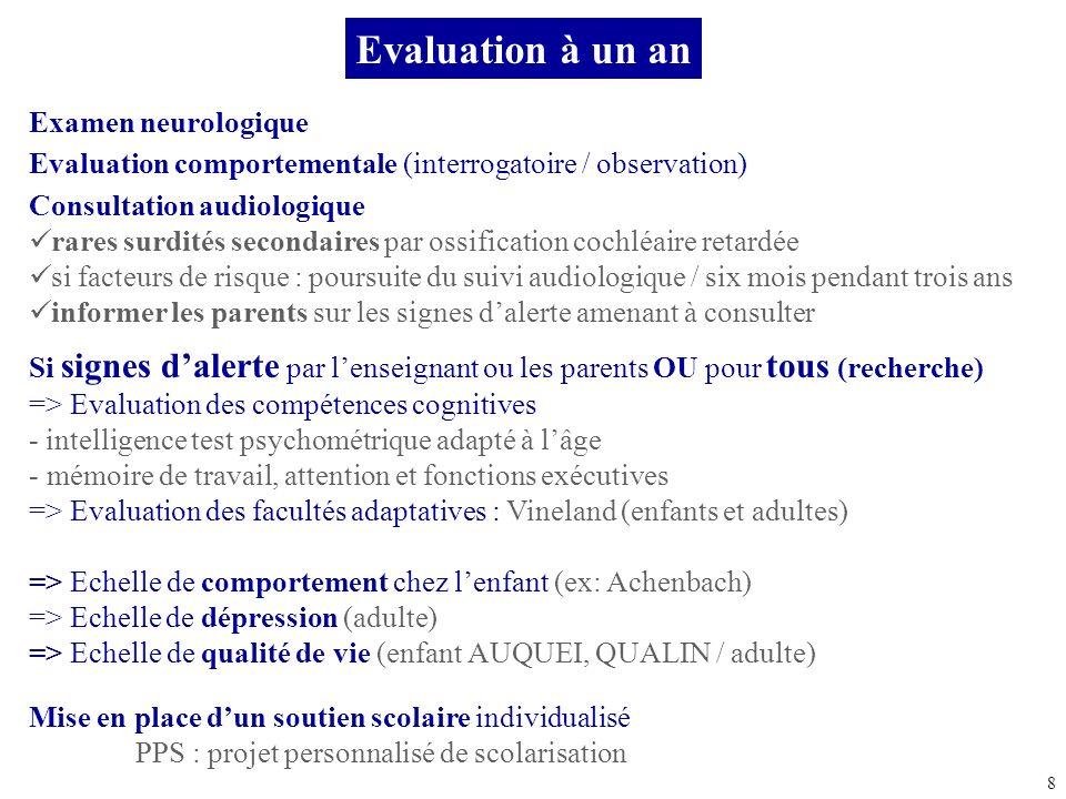 8 Consultation audiologique rares surdités secondaires par ossification cochléaire retardée si facteurs de risque : poursuite du suivi audiologique /