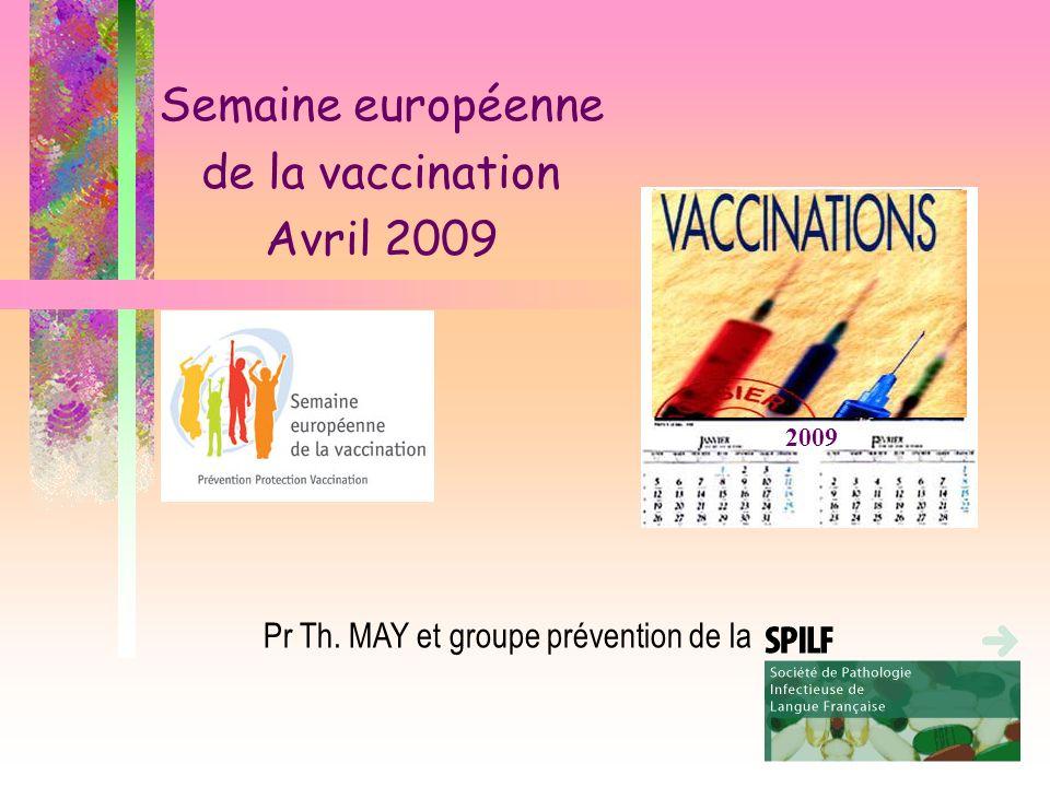 2009 Semaine européenne de la vaccination Avril 2009 Pr Th. MAY et groupe prévention de la