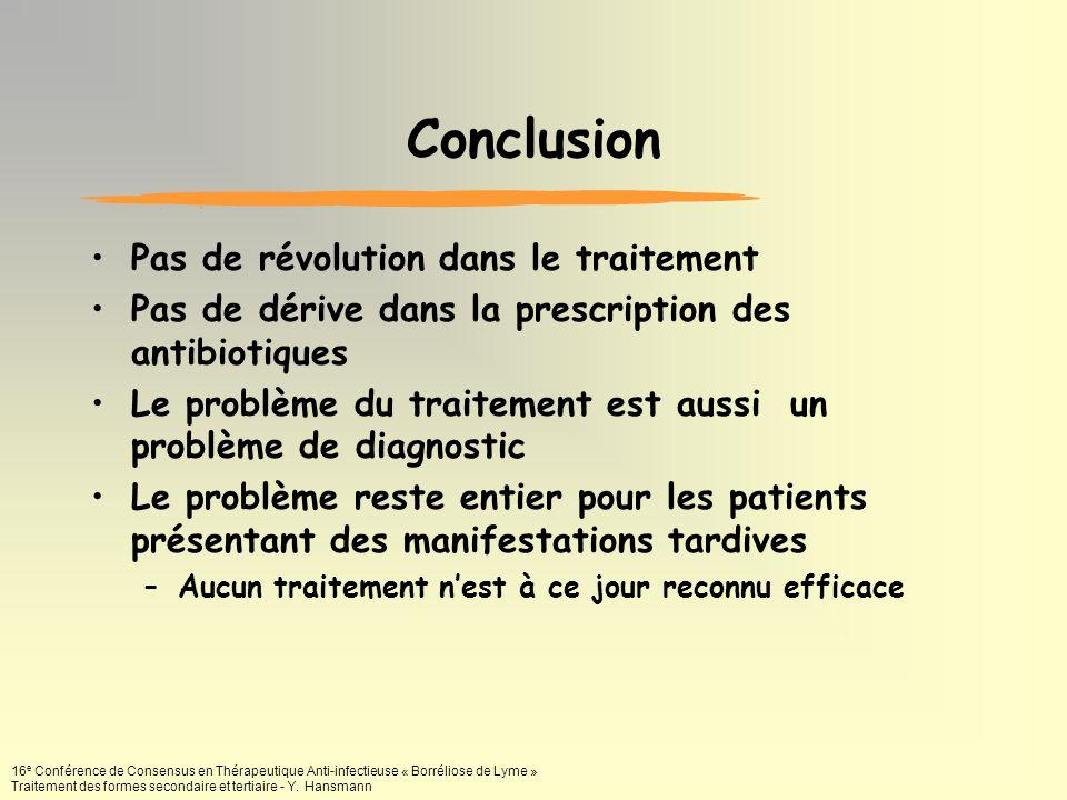 16 e Conférence de Consensus en Thérapeutique Anti-infectieuse « Borréliose de Lyme » Traitement des formes secondaire et tertiaire - Y. Hansmann Conc