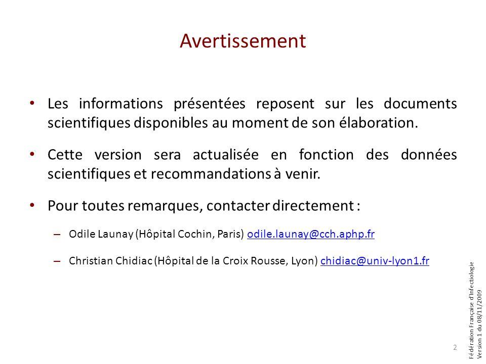 Version 1 du 08/11/2009 Avertissement Les informations présentées reposent sur les documents scientifiques disponibles au moment de son élaboration. C