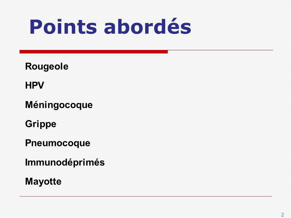 Points abordés Rougeole HPV Méningocoque Grippe Pneumocoque Immunodéprimés Mayotte 2