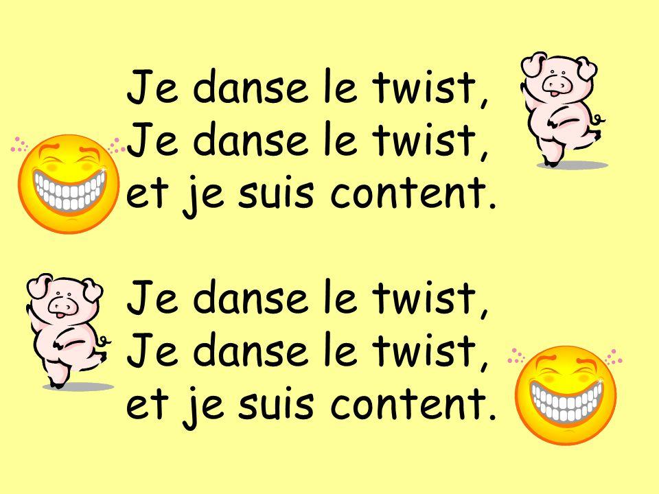 Je danse le twist, et je suis content. Je danse le twist, et je suis content.