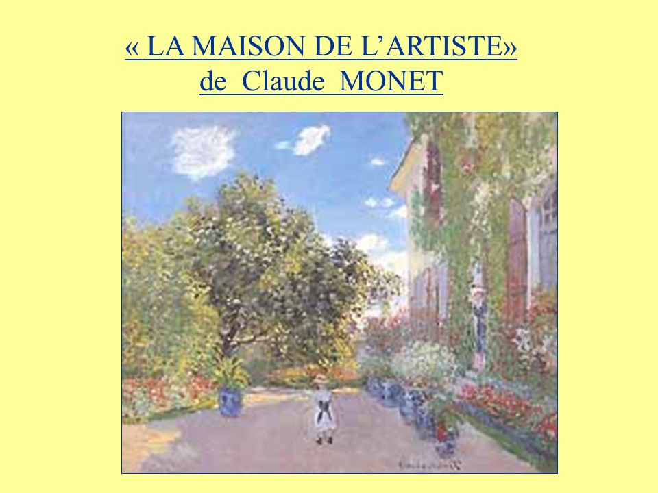 IN THIS UNIT YOU ARE GOING TO a) familiarise yourself with the French Impressionist painting La Maison de lArtiste .