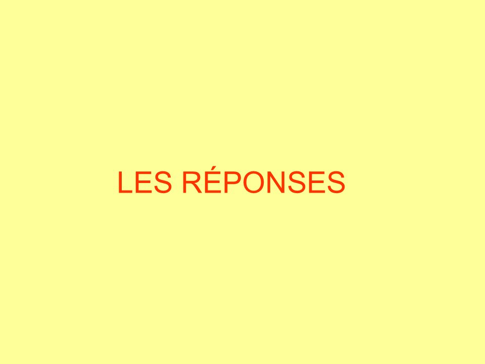 LES RÉPONSES