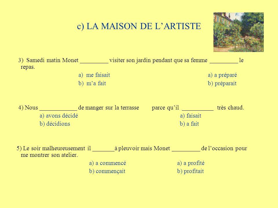 d) LA MAISON DE LARTISTE Complétez ces phrases en mettant le verbe à limparfait.