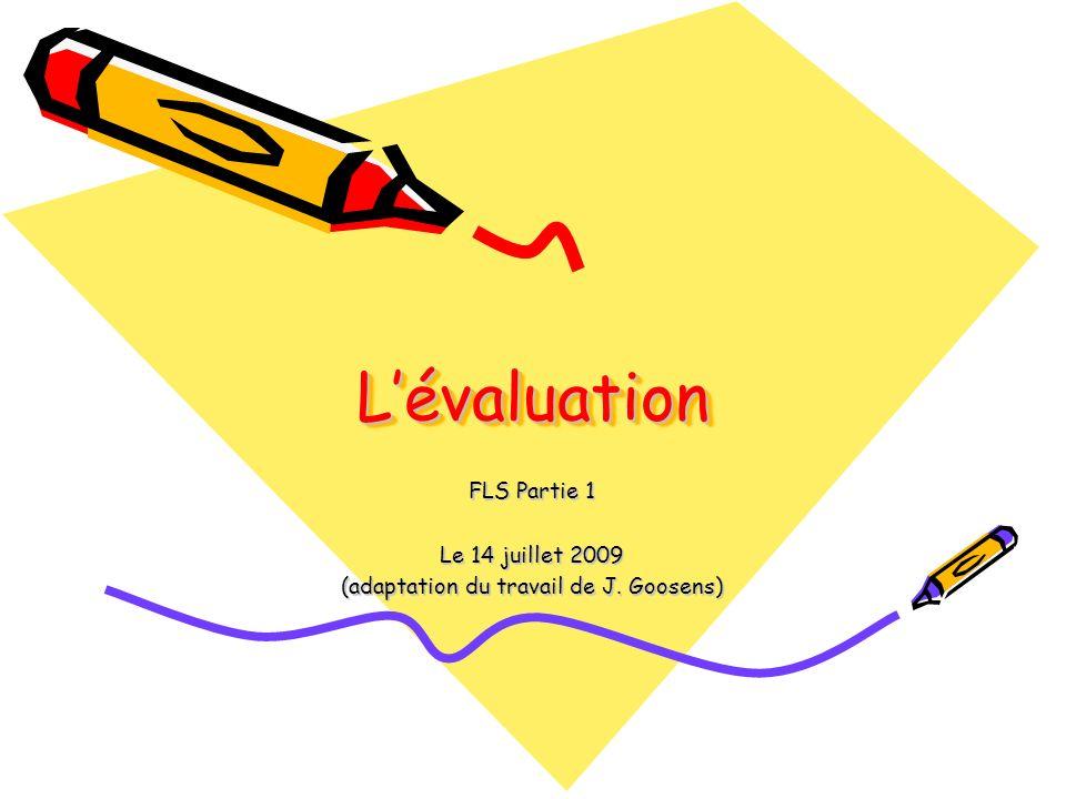 LévaluationLévaluation FLS Partie 1 Le 14 juillet 2009 (adaptation du travail de J. Goosens)