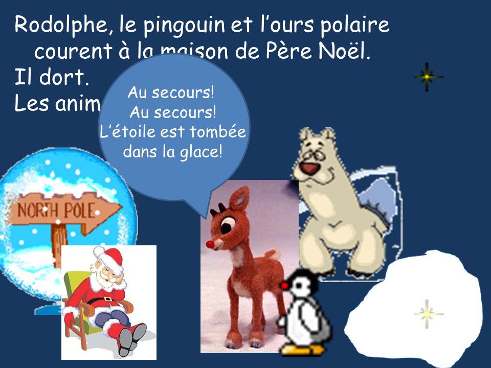 Rodolphe, le pingouin et lours polaire courent à la maison de Père Noël. Il dort. Les animaux crient. Au secours! Létoile est tombée dans la glace!