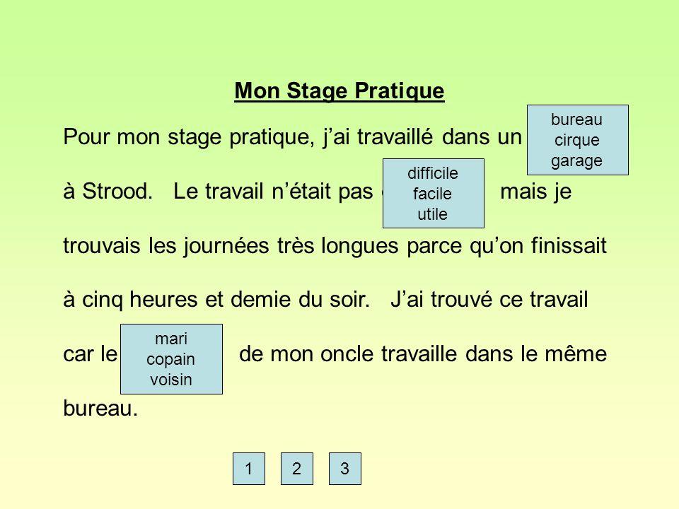 Mon Stage Pratique Pour mon stage pratique, jai travaillé dans un bureau à Strood.
