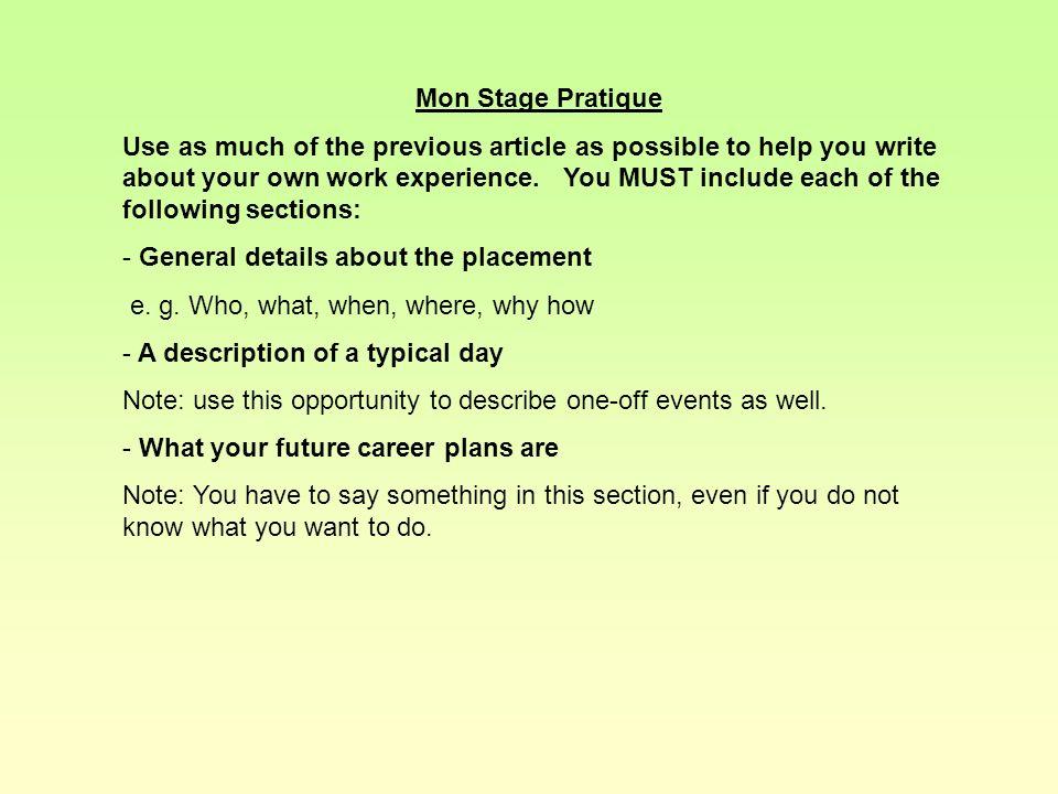 Mon Stage Pratique Pour mon stage pratique, jai travaillé dans un bureau à Strood. Le travail nétait pas difficile, mais je trouvais les journées très