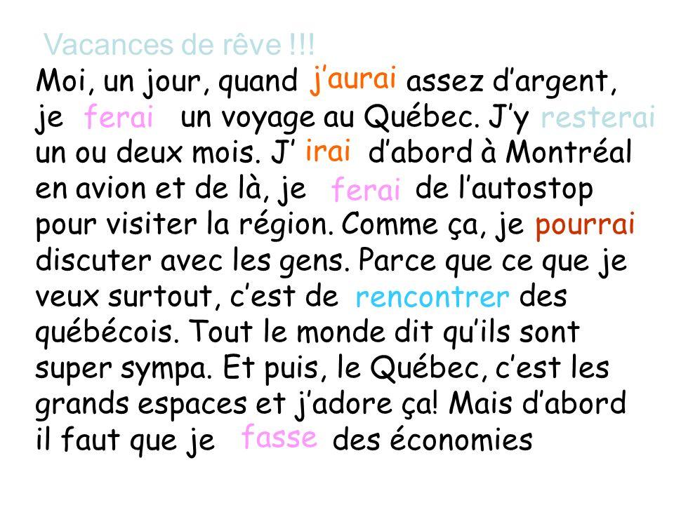 Vacances de rêve !!. Moi, un jour, quand assez dargent, je un voyage au Québec.