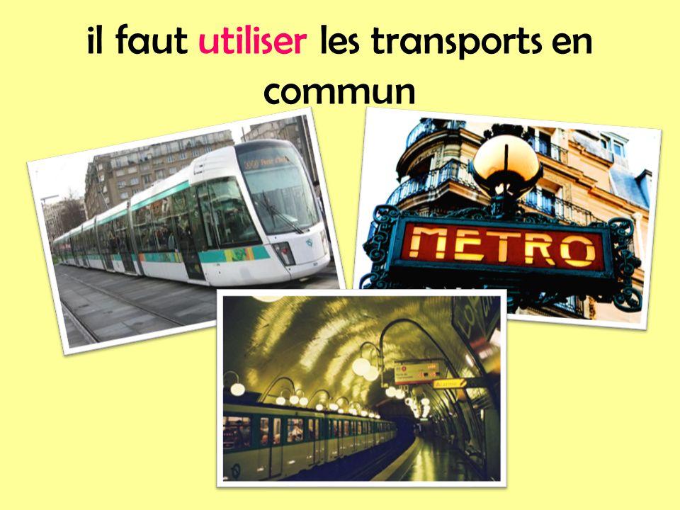 il faut utiliser les transports en commun