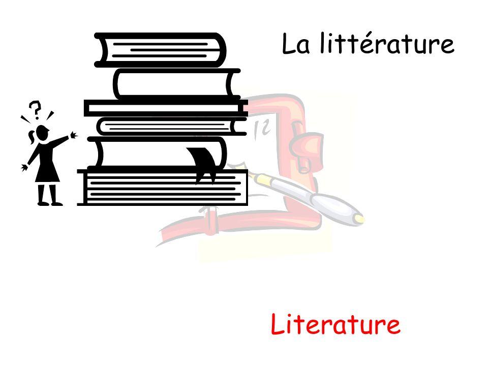 La littérature Literature