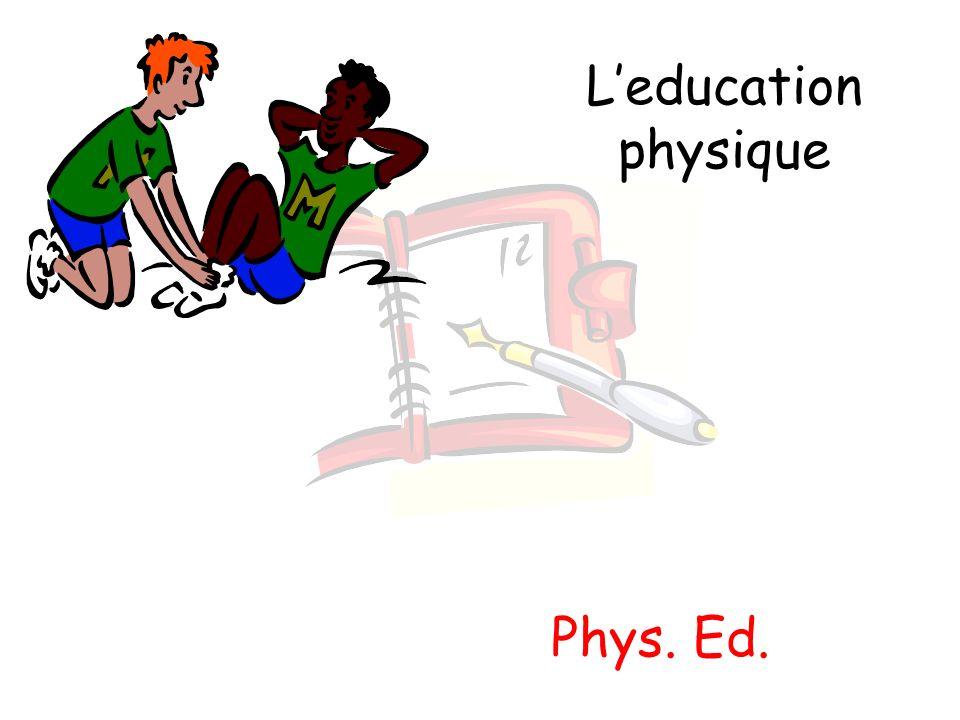 Leducation physique Phys. Ed.