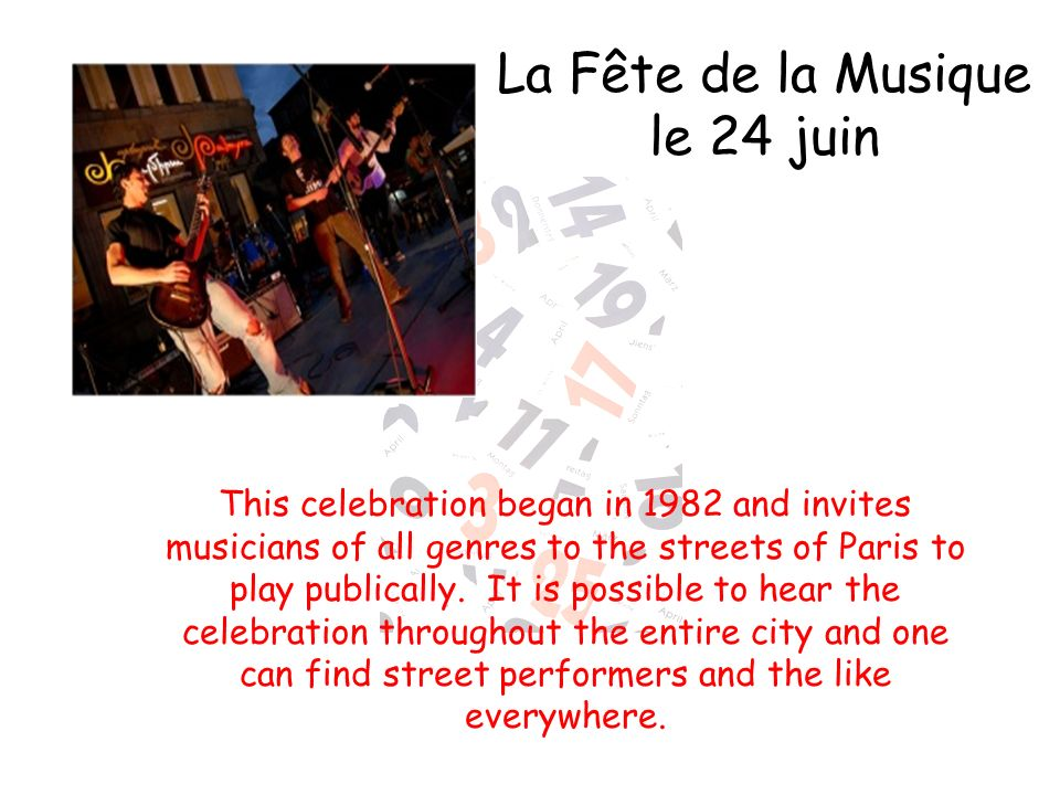 This celebration began in 1982 and invites musicians of all genres to the streets of Paris to play publically. It is possible to hear the celebration