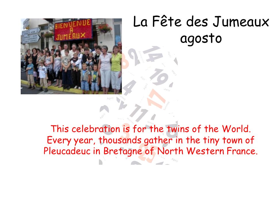 This celebration is for the twins of the World. Every year, thousands gather in the tiny town of Pleucadeuc in Bretagne of North Western France. La Fê