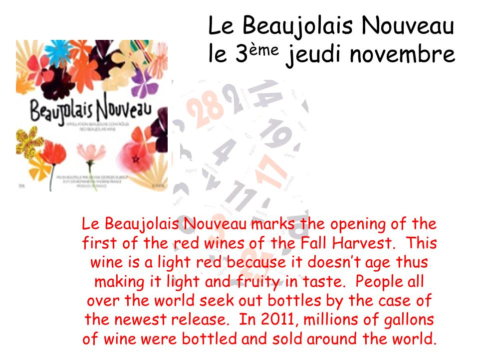 Le Beaujolais Nouveau marks the opening of the first of the red wines of the Fall Harvest.