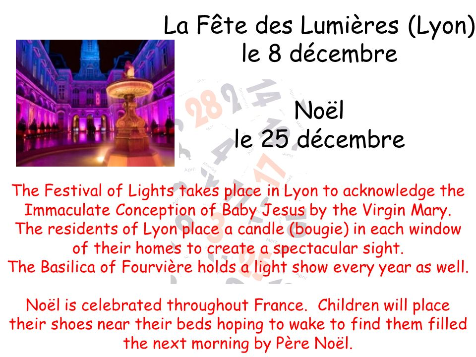 The Festival of Lights takes place in Lyon to acknowledge the Immaculate Conception of Baby Jesus by the Virgin Mary.