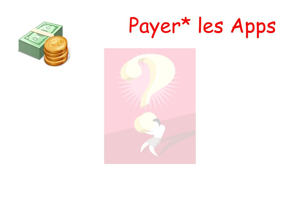 Payer* les Apps